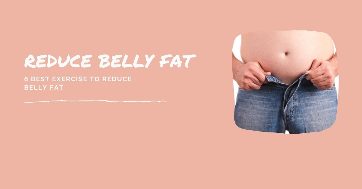 Best exercise to reduce belly fat
