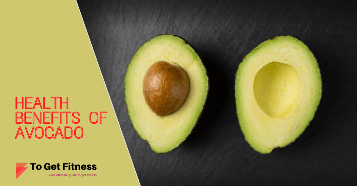 Top 12 Health Benefits of Avocado togetfitness nutrition